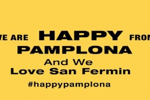 We Are Happy From Pamplona & We Love San Fermin !