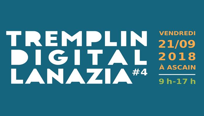 On sera présent au Tremplin Digital Lanazia #4 organisé par la CCI de Bayonne